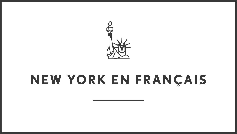 Profitez de New York à 100% avec New York en francais !